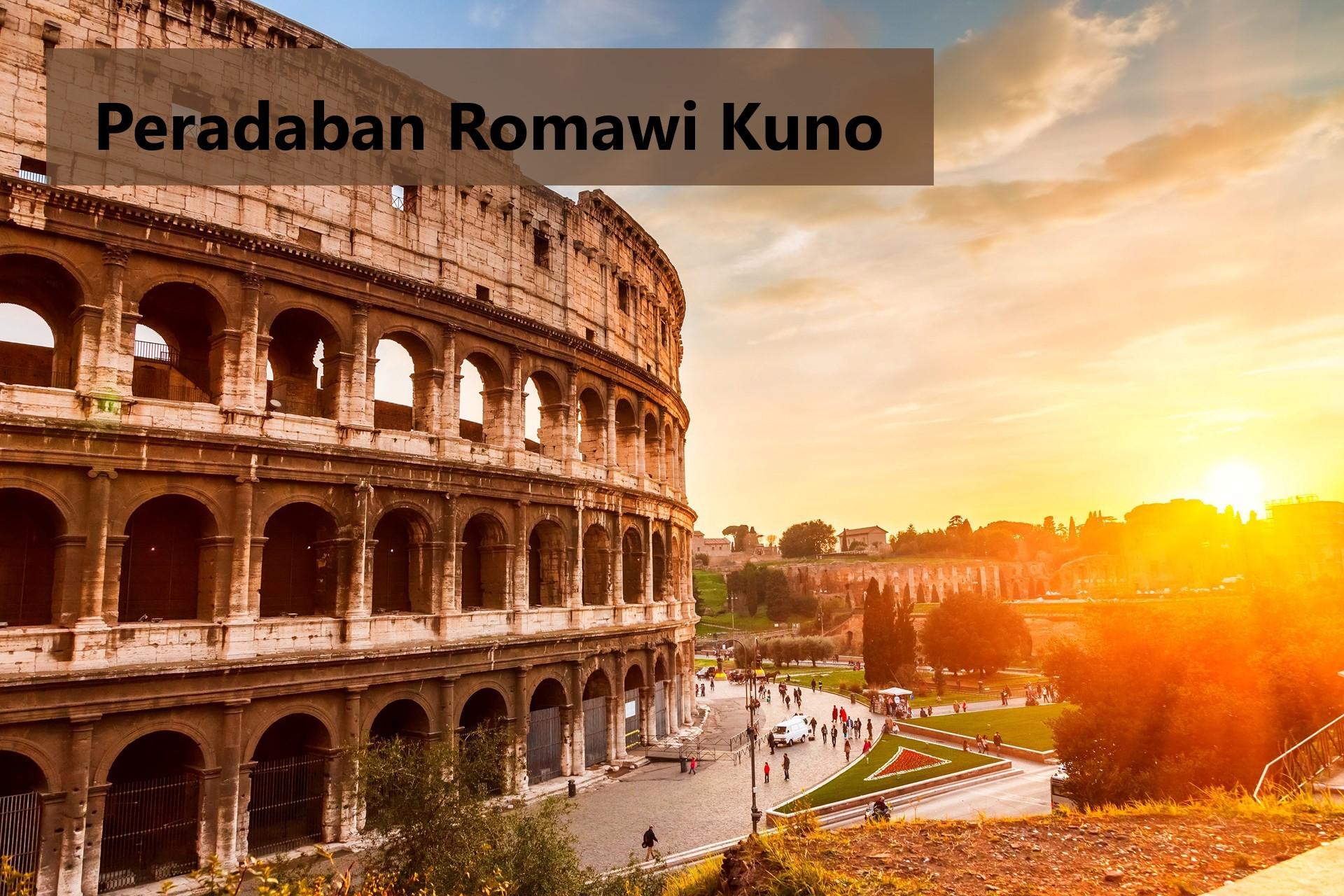Peradaban Romawi Kuno Dengan Sistem Pemerintahannya