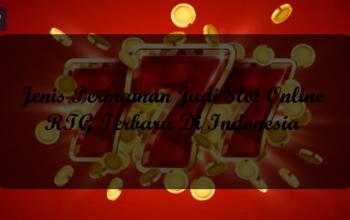Jenis Permainan Judi Slot Online RTG Terbaru Di Indonesia