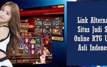 Link Alternatif Situs Judi Slot Online RTG Uang Asli Indonesia